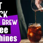 best quick cold brew coffee machines 150x150 - Best Panda Gifts for Women 2020 [User Rated]