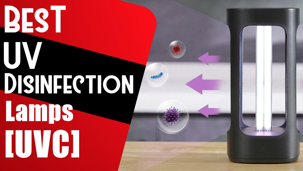 best uv disenfection lamps - Best UV Disinfection Lamps [UVC] 2020