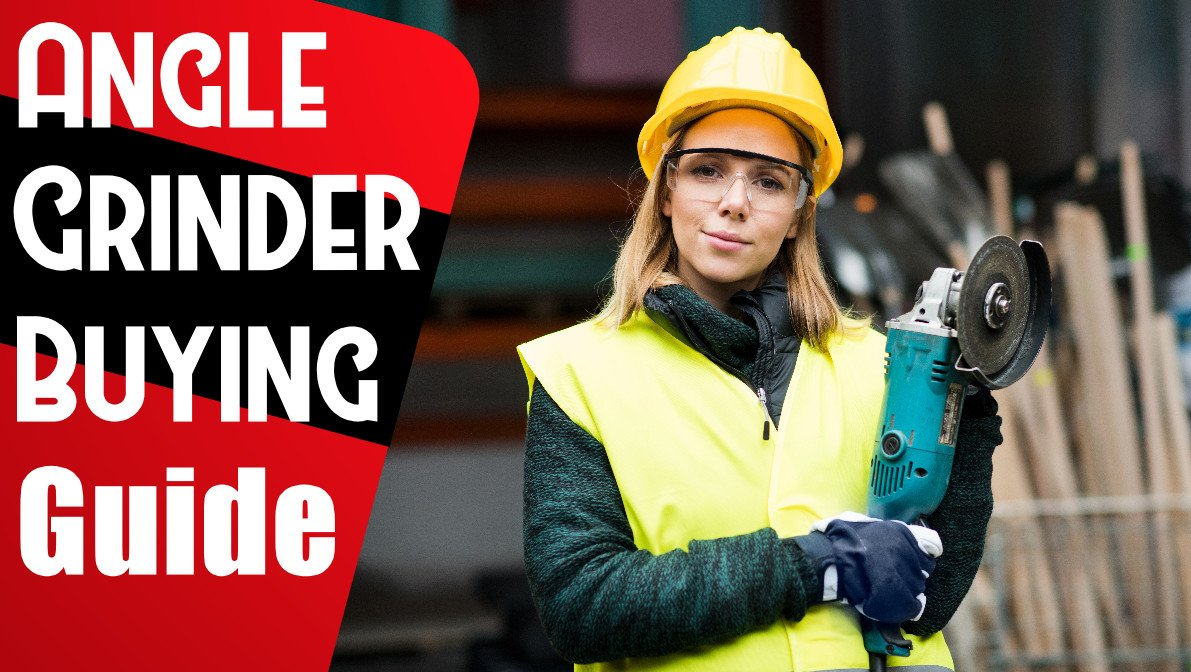 angle grinder buying guide - Angle Grinder Buying Guide