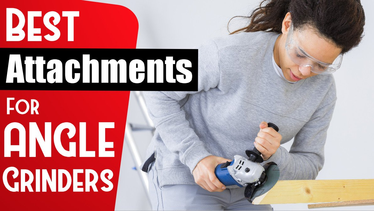 best attachenments for angle grinders - Best Attachments for Angle Grinders 2020
